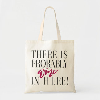 THERE IS PROBABLY WINE IN HERE! RED TOTE BAG