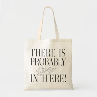 THERE IS PROBABLY WINE IN HERE! WHITE TOTE BAG