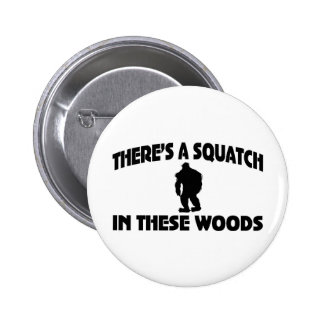 There's A Squatch In These Woods 6 Cm Round Badge