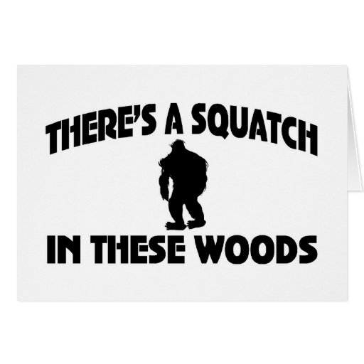 There's A Squatch In These Woods Cards