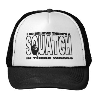 There s a SQUATCH in These Woods Hat