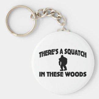 There's A Squatch In These Woods Keychains