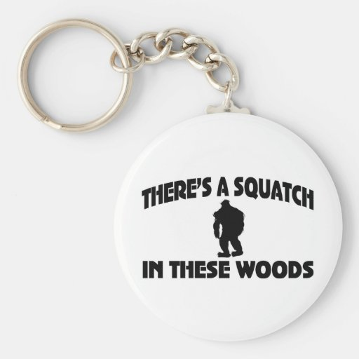 There's A Squatch In These Woods Basic Round Button Key Ring