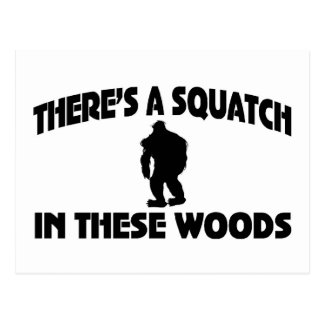 There's A Squatch In These Woods Post Card