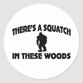 There's A Squatch In These Woods Round Sticker