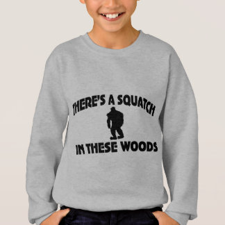 There's A Squatch In These Woods Shirts