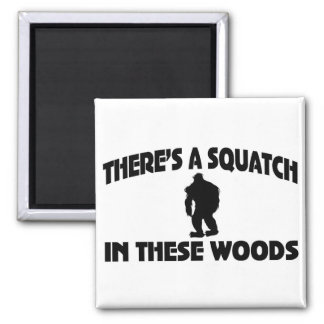 There's A Squatch In These Woods Square Magnet