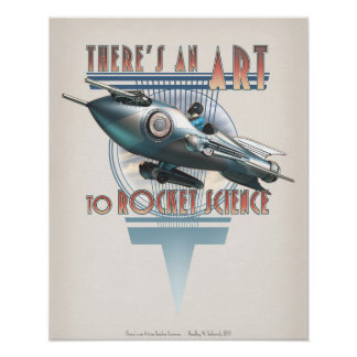 There s an Art to Rocket Science 16x20 Posters