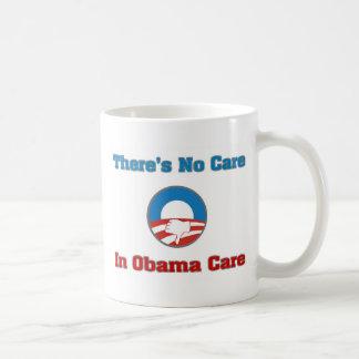 There's No Care In Obama Care Coffee Mugs