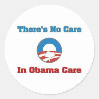 There's No Care In Obama Care Round Sticker