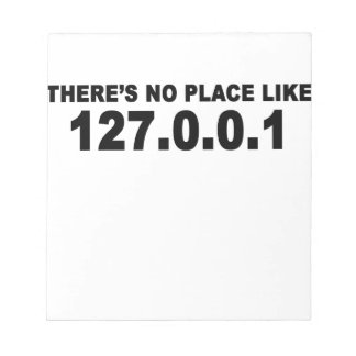 There s no place like 127 0 0 png memo pads