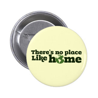There s no place like Home Pinback Buttons