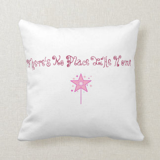 There s No Place Like Home Pillow