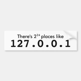 There's 2^24 places like 127.0.0.1 bumper sticker