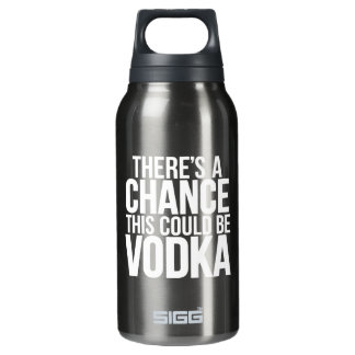 There's a chance this could be vodka insulated water bottle