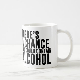 There's a Chance This Could Contain Alcohol Basic White Mug