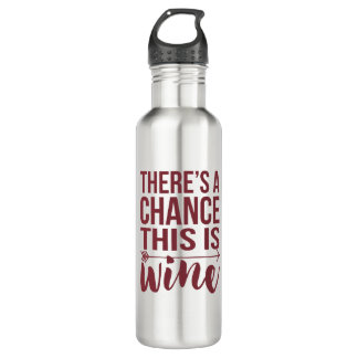 There's a Chance This is Wine | Quote 710 Ml Water Bottle