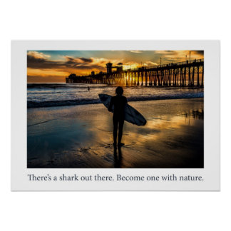 There's a shark out there. Become one with nature. Poster
