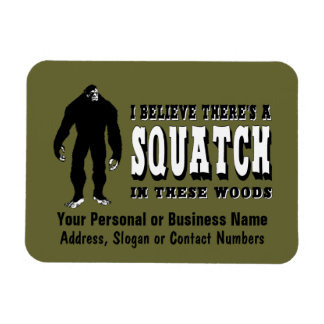 There's a Squatch In These Woods! Bigfoot Lives Rectangular Photo Magnet