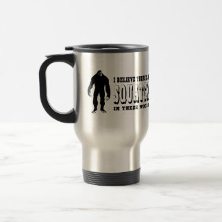 There's a Squatch In These Woods! Bigfoot Lives Travel Mug
