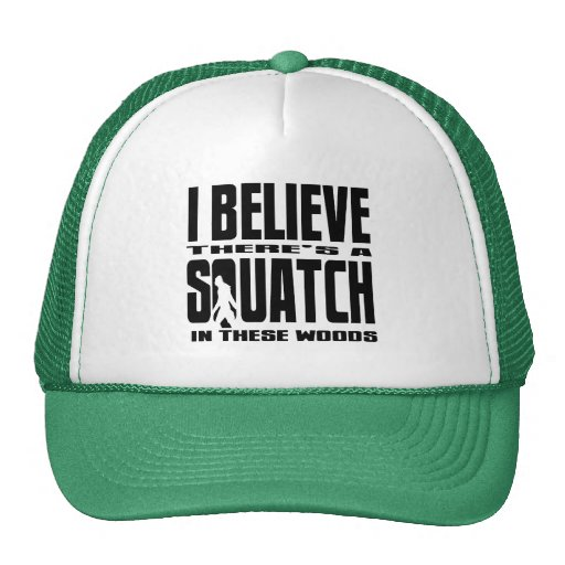 There's a SQUATCH in These Woods! Hats