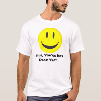 There's always a reason to smile! T-Shirt