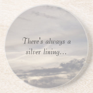 There's Always a Silver Lining Coaster