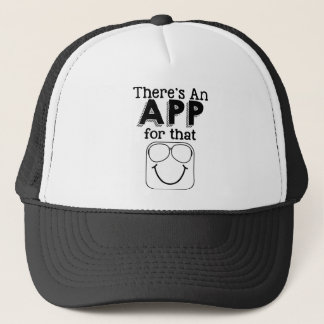 Theres an app for that trucker hat