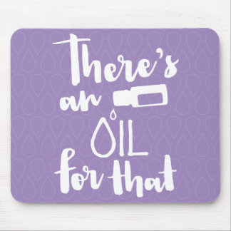 There's An Oil for That Mouse Pad