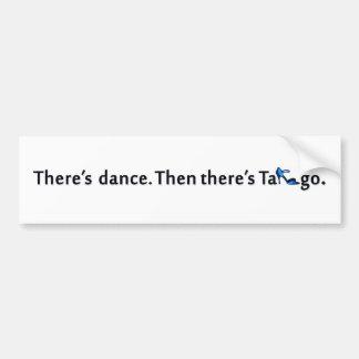 There's Dance...Tango Bumper Sticker