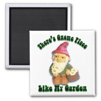There's Gnome Place Like My Garden Gifts Square Magnet