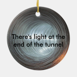 There's light at the end of the tunnel round ceramic decoration