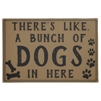 There's Like, A Bunch of Dogs in Here   Funny Doormat