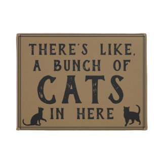 Theres Like, A Lot of Cats in Here   Funny Felines Doormat