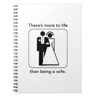 There's More to Life Than Being a Wife Notebook #1