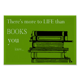 Theres more to life than books poster