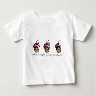 There's muffin you can do about it baby T-Shirt