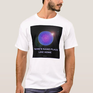 There's nano place like home (2) T-Shirt
