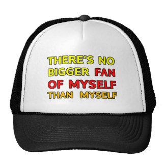 There's no bigger fan of myself than myself mesh hats