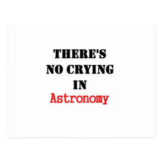 There's No Crying In Astronomy Postcard