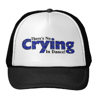 There's No Crying in Dance Cap
