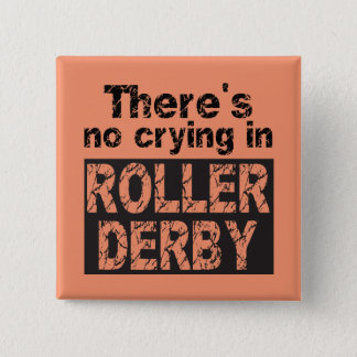 There's no crying in roller derby 15 cm square badge
