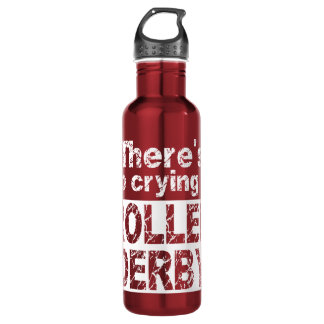 There's no crying in roller derby 710 ml water bottle