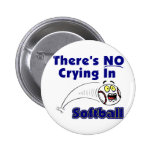 There's No Crying In Softball Pinback Button
