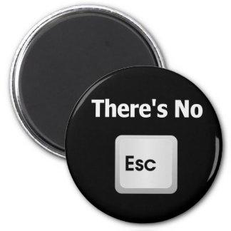 There's No Escape 6 Cm Round Magnet