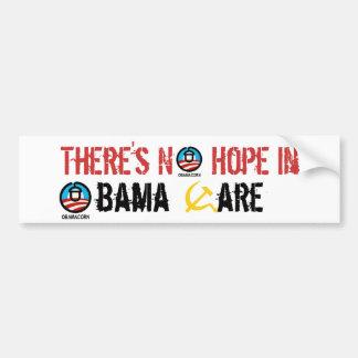There's No  Hope in Obama-Care Car Bumper Sticker