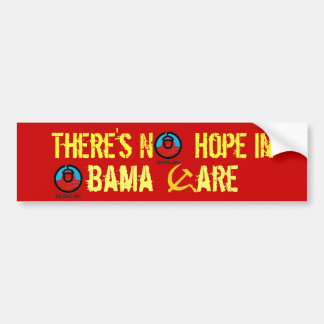 There's No  Hope in Obama-Care (Only Chains) Car Bumper Sticker