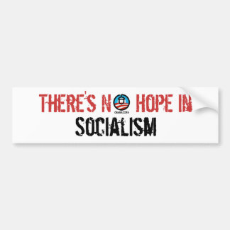 There's No  Hope in Socialism Bumper Sticker