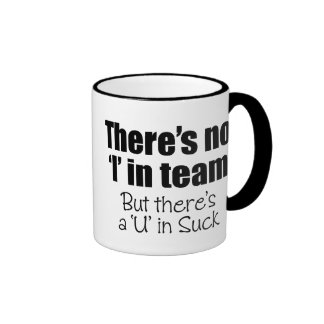 There's No 'I' in Team Mug