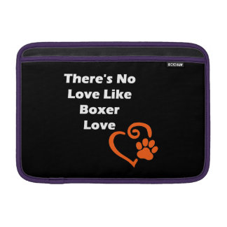 There's No Love Like Boxer Love MacBook Sleeves